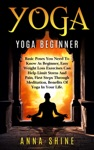 Yoga Beginner Basic Poses You Need To Know As A Beginner