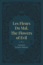 Les Fleurs Du Mal, The Flowers Of Evil