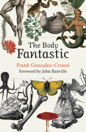 Download and Read Online The Body Fantastic