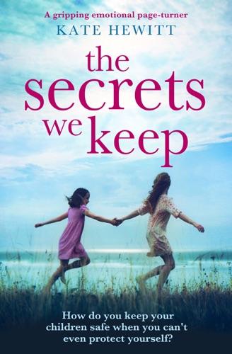 Kate Hewitt - The Secrets We Keep