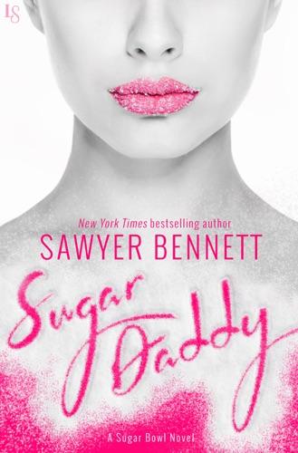 Sawyer Bennett - Sugar Daddy