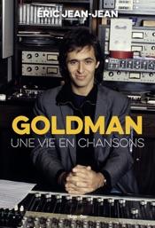Download Goldman, une vie en chansons