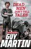Guy Martin - Dead Men Don't Tell Tales artwork
