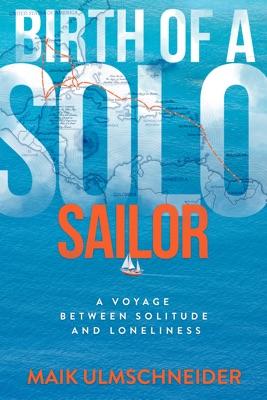 Birth of a Solo Sailor