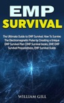 EMP Survival The Ultimate Guide To EMP Survival How To Survive The Electromagnetic Pulse By Creating A Unique EMP Survival Plan