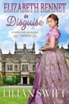Elizabeth Bennet In Disguise