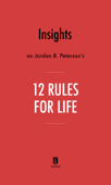 Insights on Jordan B. Peterson's 12 Rules for Life by Instaread