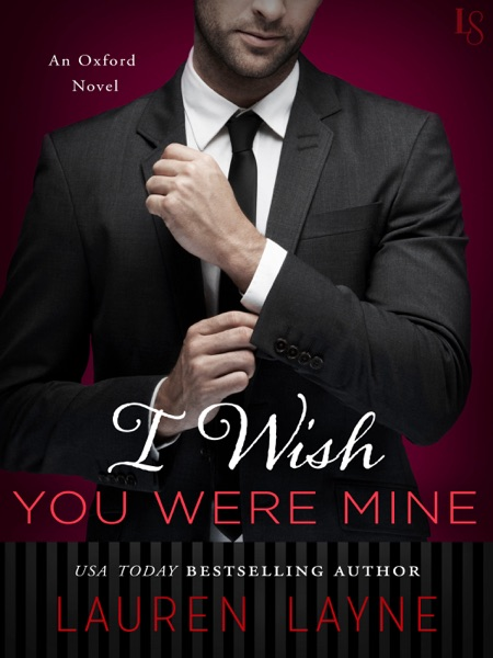 I Wish You Were Mine - Lauren Layne book cover