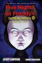 Friendly Face: An AFK Book (Five Nights At Freddy's: Fazbear Frights #10)