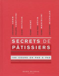Secrets de pâtissiers 180 cours en pas à pas Libro Cover