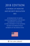 Authorization To Impose License Requirements For Exports Or Reexports To Entities Acting Contrary To The National Security Or Foreign Policy Interests Of The United States US Bureau Of Industry And Security Regulation BIS 2018 Edition