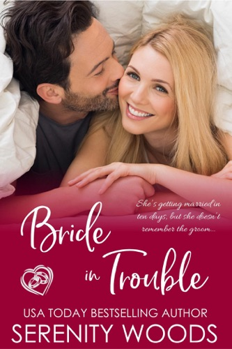 Bride in Trouble - Serenity Woods - Serenity Woods