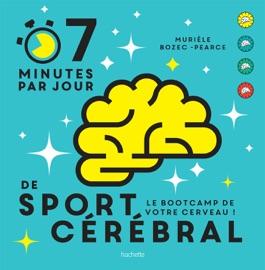 7 MINUTES DE SPORT CéRéBRAL PAR JOUR