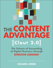 The Content Advantage Clout 2 0 The Science Of Succeeding At Digital Business Through Effective Content 2 E