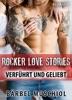 Rocker Love Stories. Verführt und Geliebt