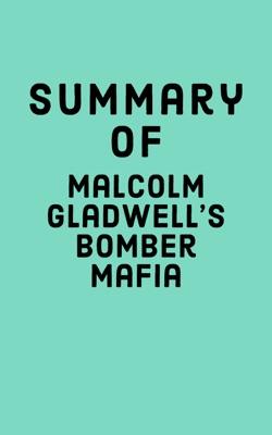 Summary of Malcolm Gladwell's Bomber Mafia