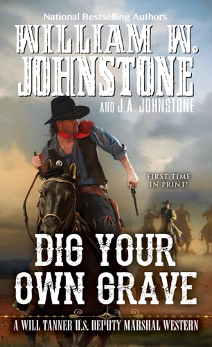 William W. Johnstone & J.A. Johnstone - Dig Your Own Grave