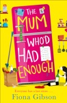 The Mum Whod Had Enough