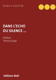DANS  LéCHO DU SILENCE ...