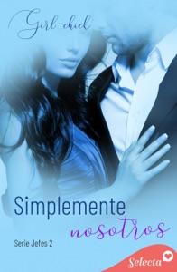 Simplemente nosotros (Serie Jefes 2) Book Cover