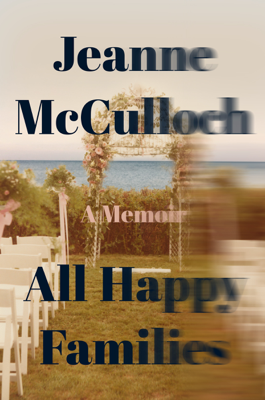 All Happy Families - Jeanne McCulloch book