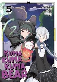Kuma Kuma Kuma Bear (Manga) Vol. 5 - Kumanano & Sergei by  Kumanano & Sergei PDF Download