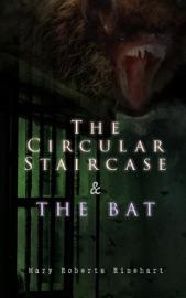 The Circular Staircase The Bat