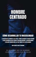 SEDUCCION Y LIGAR: HOMBRE CENTRADO