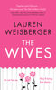 Lauren Weisberger - The Wives artwork