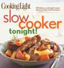 Editors of Cooking Light Magazine - Cooking Light Slow-Cooker Tonight! kunstwerk