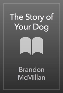 The Story of Your Dog