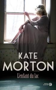 L'enfant du lac par Kate Morton Couverture de livre