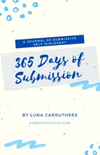 365 Days of Submission: A Journal of Submissive Self-Discovery  Journaling Prompts from Submissive Guide
