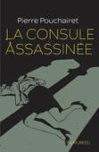 Download and Read Online La consule assassinée