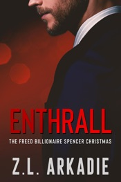 Enthrall: The Freed Billionaire Spencer Christmas