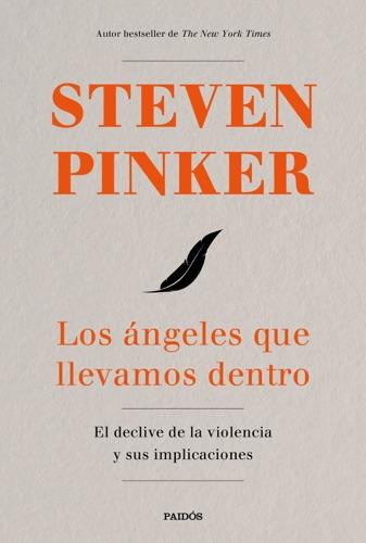 Steven Pinker - Los ángeles que llevamos dentro