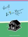 Vincent Et La Petite Maison Noire English Version