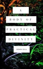 JOHN GILLS BODY OF PRACTICAL DIVINITY