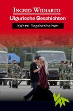 Uigurische Geschichten - Wahre Begebenheiten