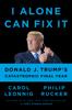 Carol Leonnig & Philip Rucker - I Alone Can Fix It  artwork