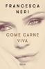 Francesca Neri - Come carne viva artwork