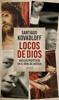 Locos de dios - Santiago Kovadloff