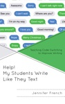 Help My Students Write Like They Text