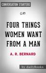 Four Things Women Want From A Man By AR Bernard Conversation Starters