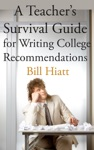 A Teachers Survival Guide For Writing College Recommendations