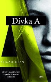 Dívka A - Abigail Dean by  Abigail Dean PDF Download
