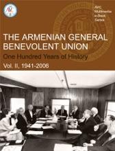 AGBU. One Hundred Years of History: Vol. II