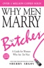Why Men Marry Bitches