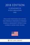 Application Procedures And Criteria For Approval Of Providers Of Personal Financial Management Instructional Course By United States Trustees US Department Of Justice Regulation DOJ 2018 Edition
