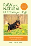 Raw And Natural Nutrition For Dogs Revised Edition